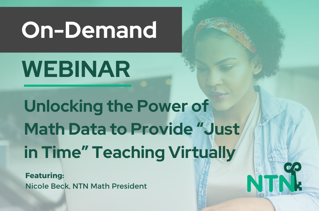"Unlocking the Power of Math Data to Provide ""Just in Time"" Teaching Virtually On-Demand"